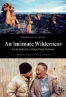 An Intimate Wilderness: Arctic Voices in a Land of Vast Horizons Cover Image