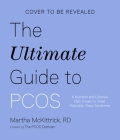 The Ultimate Guide to PCOS: A Nutrition and Lifestyle Plan Proven to Treat Polycystic Ovary Syndrome Cover Image