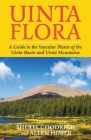 Uinta Flora: A Guide to the Vascular Plants of the Uinta Basin and Uinta Mountains Cover Image
