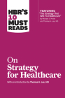 HBR's 10 Must Reads on Strategy for Healthcare Cover Image