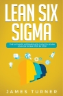 Lean Six Sigma: The Ultimate Intermediate Guide to Learn Lean Six Sigma Step by Step Cover Image