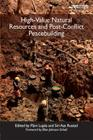 High-Value Natural Resources and Post-Conflict Peacebuilding (Post-Conflict Peacebuilding and Natural Resource Management #1) Cover Image