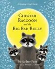 Chester Raccoon and the Big Bad Bully [With CD] (The Kissing Hand Series) Cover Image
