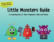 Little Monsters Guide to Learning How to Treat Computers, iPads and Phones Cover Image