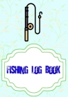 Fishing Log Book For Kids: Fly Fishing Log Book 110 Page Size 7x10 Inch Cover Matte - Records - Saltwater # Details Quality Prints. Cover Image