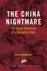 The China Nightmare: The Grand Ambitions of a Decaying State Cover Image