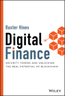 Digital Finance: Security Tokens and Unlocking the Real Potential of Blockchain Cover Image