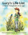 Lucy's Life List: A Tale for Young Birders of All Ages Cover Image