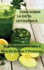 Todo Sobre La Dieta Cetogénica: Baja En Carbohidratos Y Rica En Grasas Y Proteínas Cover Image