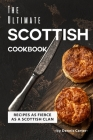 The Ultimate Scottish Cookbook: Recipes as Fierce as a Scottish Clan Cover Image