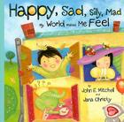 Happy, Sad, Silly, Mad: My World Makes Me Feel Cover Image