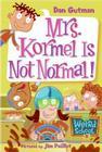 My Weird School #11: Mrs. Kormel Is Not Normal! Cover Image