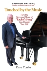 Touched by the Music: How the Story and Music of Rachel's Song Can Change Your Life Cover Image