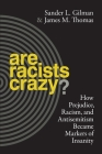 Are Racists Crazy?: How Prejudice, Racism, and Antisemitism Became Markers of Insanity (Biopolitics) Cover Image