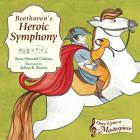 Beethoven's Heroic Symphony (Once Upon a Masterpiece #4) Cover Image
