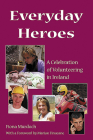 Everyday Heroes: A Celebration of Volunteering in Ireland Cover Image
