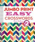 Jumbo Print Easy Crosswords #2 (Large Print Crosswords) Cover Image