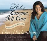 The Art of Extreme Self-Care 2-CD: Transforming Your Life One Month at a Time Cover Image