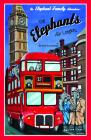 The Elephants Visit London (An Elephant Family Adventure #1) Cover Image