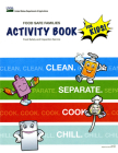 Food Safe Families Activity Book for Kids!: Clean, Separate, Cook, Chill: Clean, Separate, Cook, Chill, Cover Image