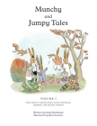 Munchy and Jumpy Tales Volume 1: A Social-Emotional Book for Kids about Practicing Mindfulness, Finding Joy, and Getting Second Chances - Read-Aloud S Cover Image