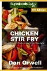 Chicken Stir Fry: Over 85 Quick & Easy Gluten Free Low Cholesterol Whole Foods Recipes full of Antioxidants & Phytochemicals Cover Image