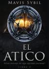 El Ático: El Atico: Estás seguro de que quieres entrar? Libro 2: Libro 2 Cover Image