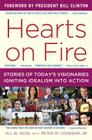 Hearts on Fire: Stories of Today's Visionaries Igniting Idealism Into Action Cover Image