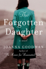 The Forgotten Daughter: The triumphant story of two women divided by their past, but united by friendship--inspired by true events Cover Image