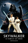 Star Wars Skywalker   A Family At War Cover Image