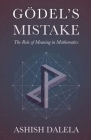 Godel's Mistake: The Role of Meaning in Mathematics Cover Image