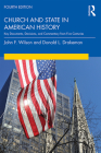 Church and State in American History: Key Documents, Decisions, and Commentary from Five Centuries Cover Image
