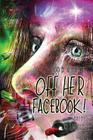Off Her Facebook!: Alcohol, Addiction & a Family in Crisis Cover Image