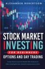 Stock Market Investing For Beginners, Options And Day Trading Cover Image