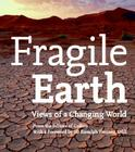 Fragile Earth: Views of a Changing World Cover Image