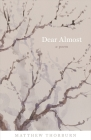 Dear Almost: A Poem (Barataria Poetry) Cover Image