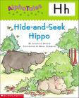 AlphaTales (Letter H: Hide-and-Seek Hippo): A Series of 26 Irresistible Animal Storybooks That Build Phonemic Awareness & Teach Each letter of the Alphabet Cover Image