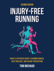 Injury-Free Running, Second Edition: Your Illustrated Guide to Biomechanics, Gait Analysis, and Injury Prevention Cover Image