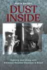 Dust Inside: Fighting and Living with Asbestos-Related Disasters in Brazil Cover Image