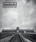 Auschwitz: Not Long Ago. Not Far Away. Cover Image