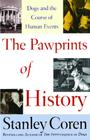 The Pawprints of History: Dogs and the Course of Human Events Cover Image