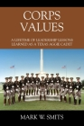 Corps Values: A Lifetime of Leadership Lessons Learned as a Texas Aggie Cadet Cover Image
