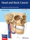 Head and Neck Cancer: Management and Reconstruction Cover Image