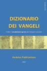 Dizionario dei Vangeli (greco - italiano): Tutto il vocabolario greco dei Vangeli canonici Cover Image