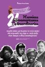 21 heroínas afroamericanas extraordinarias: Relatos sobre las mujeres de raza negra más relevantes del siglo XX: Daisy Bates, Maya Angelou y otras per Cover Image