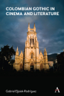 Colombian Gothic in Cinema and Literature Cover Image
