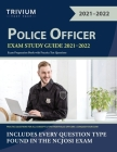 Police Officer Exam Study Guide 2021-2022: Exam Preparation Book with Practice Test Questions Cover Image