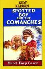 Spotted Boy and the Commanches Cover Image