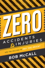 Zero Accidents & Injuries: Are You Willing to Pay the Price? Cover Image