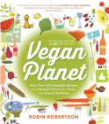 The Vegan Planet, Revised Edition: 425 Irresistible Recipes With Fantastic Flavors from Home and Around the World Cover Image